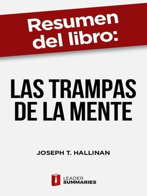 """cover image of Resumen del libro """"Las trampas de la mente"""" de Joseph T. Hallinan"""