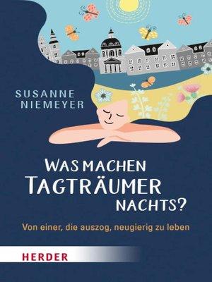 cover image of Was machen Tagträumer nachts?