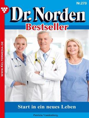 cover image of Dr. Norden Bestseller 270 – Arztroman