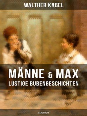 cover image of Männe & Max--Lustige Bubengeschichten (Illustriert)