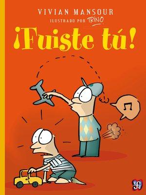 cover image of ¡Fuiste tú!