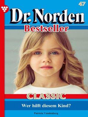 cover image of Dr. Norden Bestseller Classic 47 – Arztroman