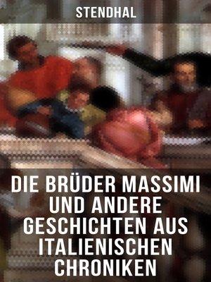 cover image of Die Brüder Massimi und andere Geschichten aus italienischen Chroniken
