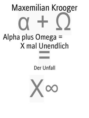 cover image of Alpha plus Omega =                X mal Unendlich
