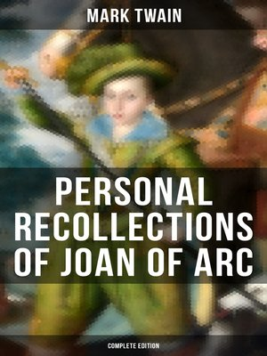 cover image of Personal Recollections of Joan of Arc (Complete Edition)