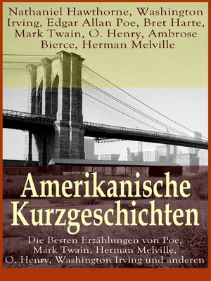cover image of Amerikanische Kurzgeschichten--Die Besten Erzählungen von Poe, Mark Twain, Herman Melville, O. Henry, Washington Irving und anderen