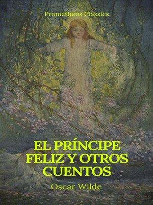cover image of El príncipe feliz y otros cuentos (Prometheus Classics)