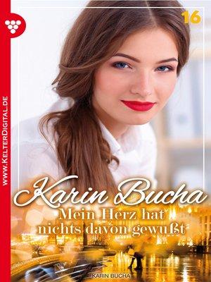 cover image of Karin Bucha 16--Liebesroman