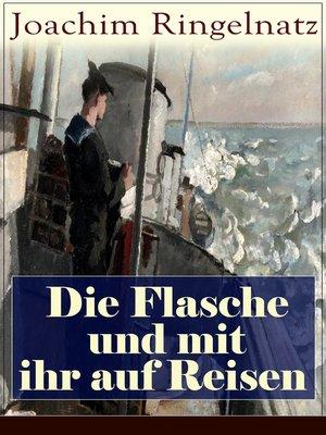 cover image of Die Flasche und mit ihr auf Reisen