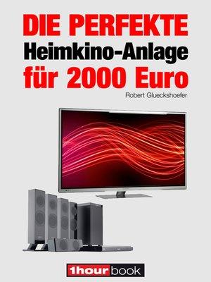 cover image of Die perfekte Heimkino-Anlage für 2000 Euro