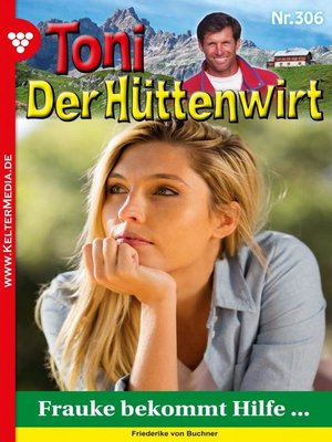 cover image of Toni der Hüttenwirt 306 – Heimatroman
