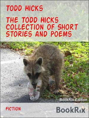 cover image of The Todd Hicks Collection of Short Stories and Poems