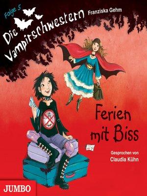 cover image of Die Vampirschwestern. Ferien mit Biss