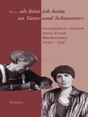 """cover image of """"...als käm ich heim zu Vater und Schwester"""""""