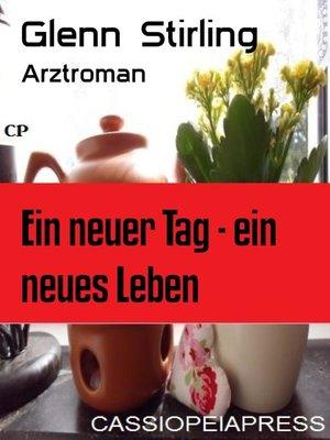 cover image of Ein neuer Tag--ein neues Leben