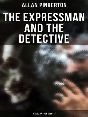 cover image of The Expressman and the Detective (Based on True Events)