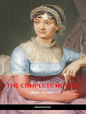cover image of The Complete Works of Jane Austen (In One Volume) Sense and Sensibility, Pride and Prejudice, Mansfield Park, Emma, Northanger Abbey, Persuasion, Lady ... Sandition, and the Complete Juvenilia