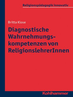 cover image of Diagnostische Wahrnehmungskompetenzen von ReligionslehrerInnen