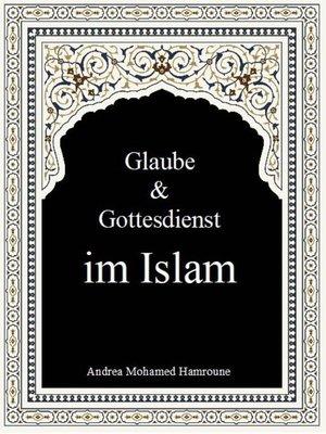 cover image of Glaube & Gottesdienst im Islam
