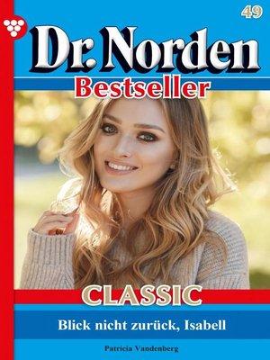 cover image of Dr. Norden Bestseller Classic 49 – Arztroman
