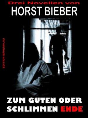 cover image of Zum Guten oder schlimmen Ende
