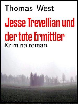 cover image of Jesse Trevellian und der tote Ermittler