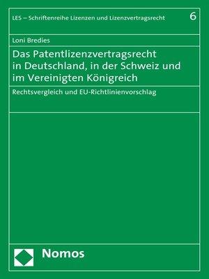 cover image of Das Patentlizenzvertragsrecht in Deutschland, in der Schweiz und im Vereinigten Königreich