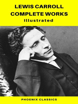 cover image of Lewis Carroll Complete Works (Phoenix  Classics)