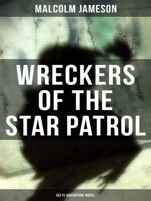 cover image of WRECKERS OF THE STAR PATROL (Sci-Fi Adventure Novel)