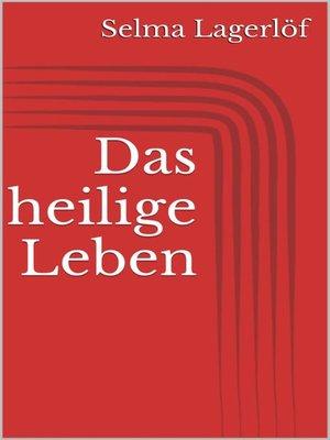 cover image of Das heilige Leben