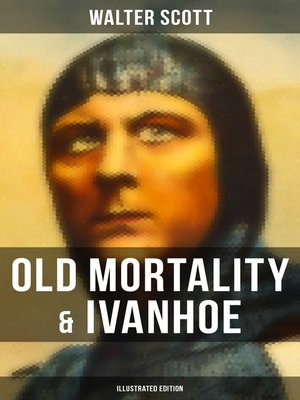 cover image of Old Mortality & Ivanhoe (Illustrated Edition)