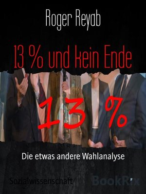 cover image of 13 % und kein Ende