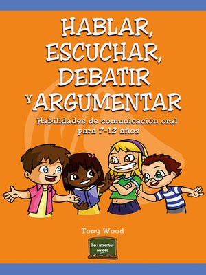 cover image of Hablar, escuchar, debatir y argumentar