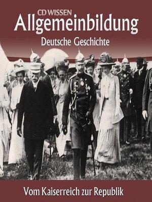 cover image of Deutsche Geschichte--Vom Kaiserreich zur Republik
