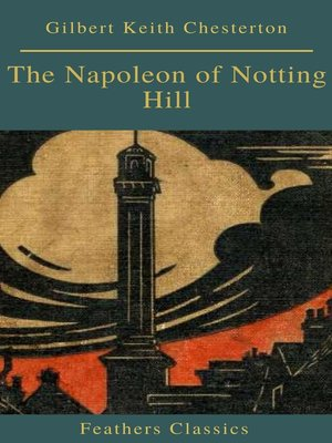 cover image of The Napoleon of Notting Hill (Feathers Classics)