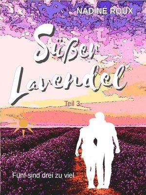 cover image of Süßer Lavendel--Fünf sind drei zu viel
