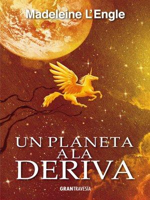 cover image of Un planeta a la deriva