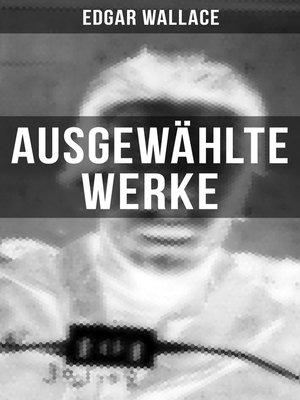 cover image of Ausgewählte Werke von Edgar Wallace