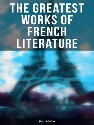 cover image of The Greatest Works of French Literature (English Edition)