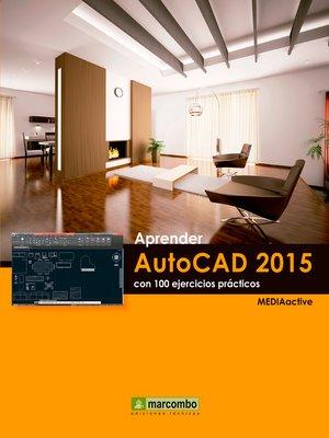 cover image of Aprender AutoCAD 2015 Avanzado con 100 ejercicios prácticos
