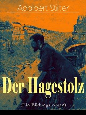 cover image of Der Hagestolz (Ein Bildungsroman)