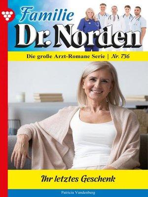 cover image of Familie Dr. Norden 736 – Arztroman