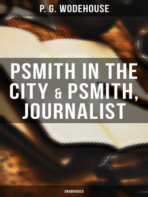 cover image of Psmith in the City & Psmith, Journalist (Unabridged)
