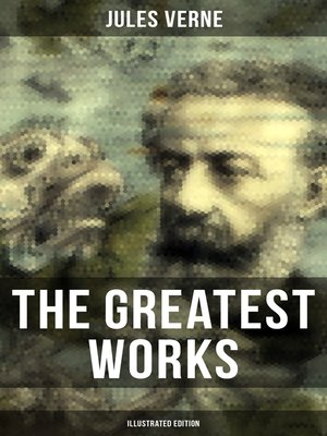 cover image of The Greatest Works of Jules Verne (Illustrated Edition)