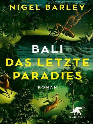 cover image of Bali--Das letzte Paradies