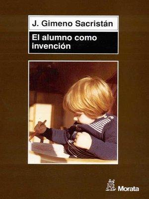 cover image of El alumno como invención