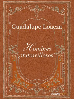 cover image of Hombres ¿maravillosos?