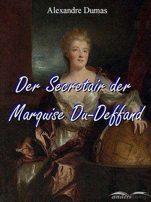 cover image of Der Secretair der Marquise Du-Deffand