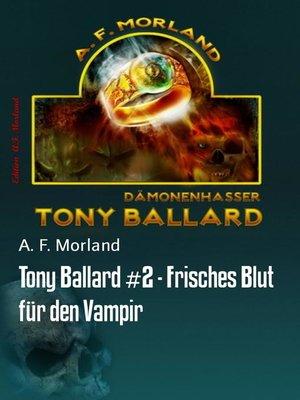 cover image of Tony Ballard #2--Frisches Blut für den Vampir