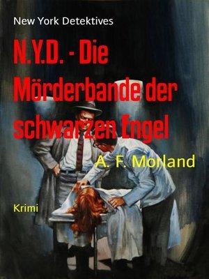 cover image of N.Y.D.--Die Mörderbande der schwarzen Engel